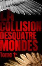 La Collision des quatre mondes by black-wolf7