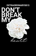 Don't break my heart by extraordinary0815