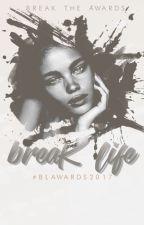 Break Life Awards 2017 by BreakTheAwards