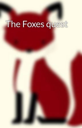 The Foxes quest by kawaiifox1