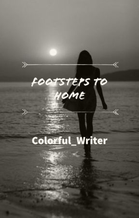 Footsteps to Home by Colorful_Writer