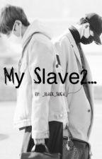 My Slave2... by _black_suga_