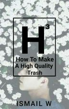 How To Make A High Quality Trash by wicksn