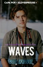 Waves| Cole Sprouse - Completa by sensualechapadinha