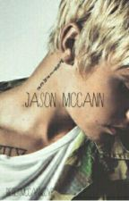 Jason McCann (*Being Edited*)  by biebermccannlove