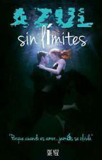Azul sin límites (Pausada Temporalmente)#PowerSayAwards by Sue81Jey