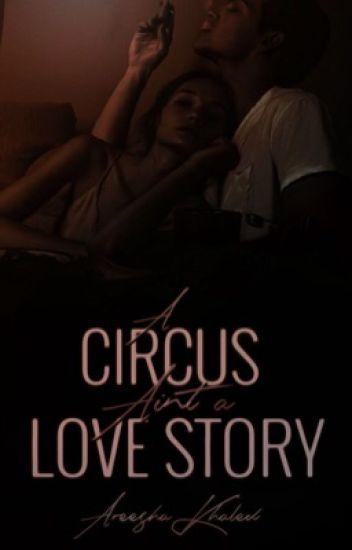 A Circus Ain't a Love Story