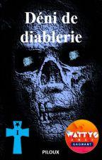 DÉNI DE DIABLERIE by piloux63