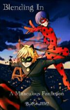 Blending In (Miraculous Fanfic) by Cocoa11121