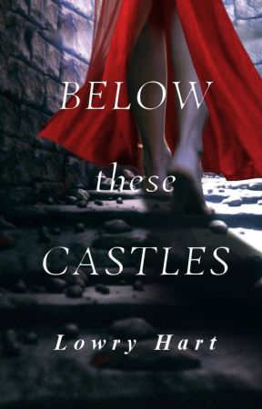 Below these Castles - A Collection of Short Stories by Ferret-bird