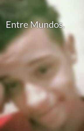 Entre Mundos. by VitorVilela2