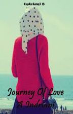 Journey Of Love A Indriani by indrianisonaris