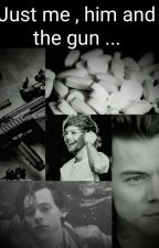 just me,him and the gun | L.S by larrie289