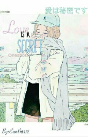 Love is a secret    Oneshots  by Lee_AlpakaChum