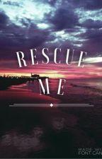 Rescue Me.  by Moriannaa_xo