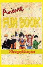 Anime Fun Book by SleepyNinjaa