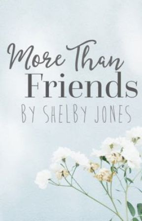 More Than Friends (#Wattys2017) by MissIDK_