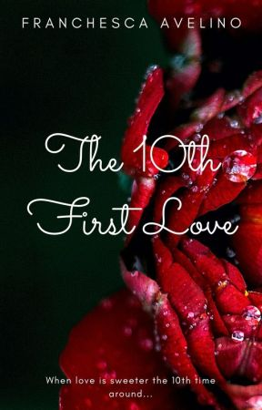 The 10th First Love by FranchescaAvelino