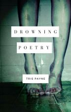 Drowning Poetry by trispayne5