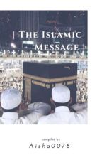 The Islamic Message by Aisha0078