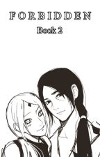 Forbidden (ItaSaku; SasuSaku) - Book 2 by HarrysOnlyyAngel