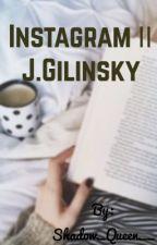 Instagram || J. Gilinsky  by Shadow_Queen__