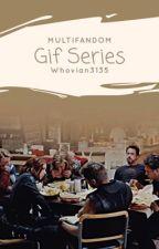 Multifandom Gif Series by Whovian3135