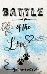 BATTLE of the Love by PantasyaG