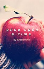 Once Upon A Time | ever after high by sweetcookie-