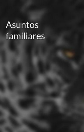 Asuntos familiares by CaroOli0