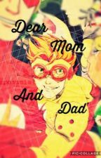 Dear mom and dad by MADMACK2003