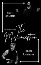 The Misconception | Ambrollins Short Story 💜 by DoubleK2569