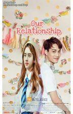 Our Relationship [HIATUS] by Nyonya_Kim