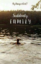 Suddenly Family *wird Bearbeitet* by DangerGirl7