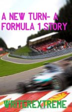 A New Turn- A Formula 1 Story by WriterExtreme