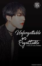 Unforgettable or Regrettable? •KimYuGyeom• {English Version} [COMPLETE] by AMBitiousless