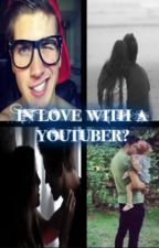 In Love with a Youtuber? by MichelleGraceffa222