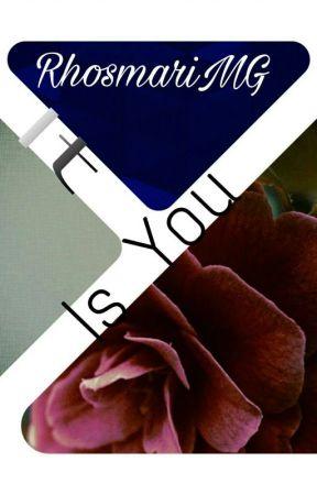 It Is You. by RhosmariMG