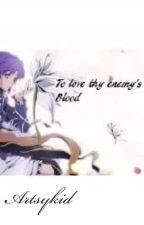 To Love Thy Enemy's Blood- Koga's Love Story by MiniNinja1037