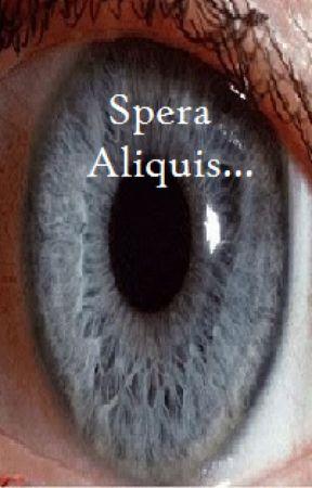 Spera Aliquis... by Alej-Aester