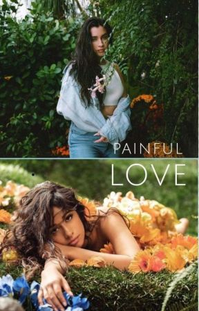 Painful Love (Camren/Laucy) by camrenlaucy69