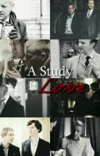 A Study in Love - Sherlock BBC by cicatricidiparole