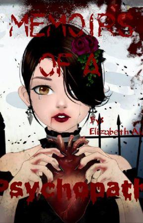 Memoirs of a psychopath by ElizabethSilver98