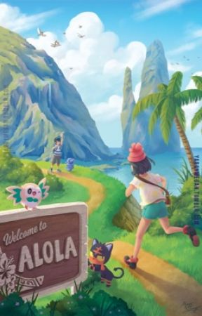 Welcome to Alola! by nerdywolf_fanfics