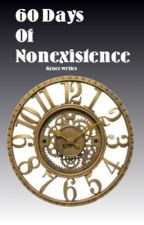 60 Days of Nonexistence by gracewrites