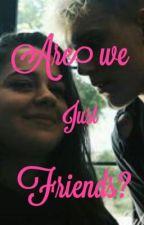 Are we just friends? (Jake + Tessa) by jessaonline