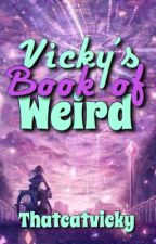 Vicky's Book of Weird 2! by ThatCatVicky