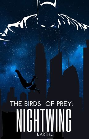The Birds of Prey: Nightwing (Batman Fanfic) by Earth_