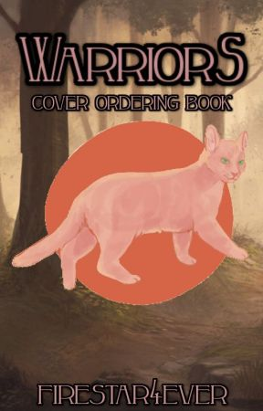 fire's warrior cat covers ☞ open by firestar4ever