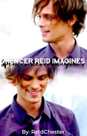 Spencer Reid Imagines *REQUESTS CLOSED* - Zugzwang - Wattpad